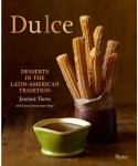 "New Cookbook: ""Dulce: Desserts in the Latin-American Tradition"" by Joseluis Flores"